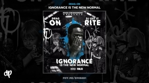 Ignorance Is The New Normal BY Drag-On